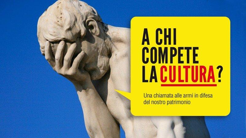 A chi compete la cultura? La nostra campagna nazionale in difesa del patrimonio culturale dei territori