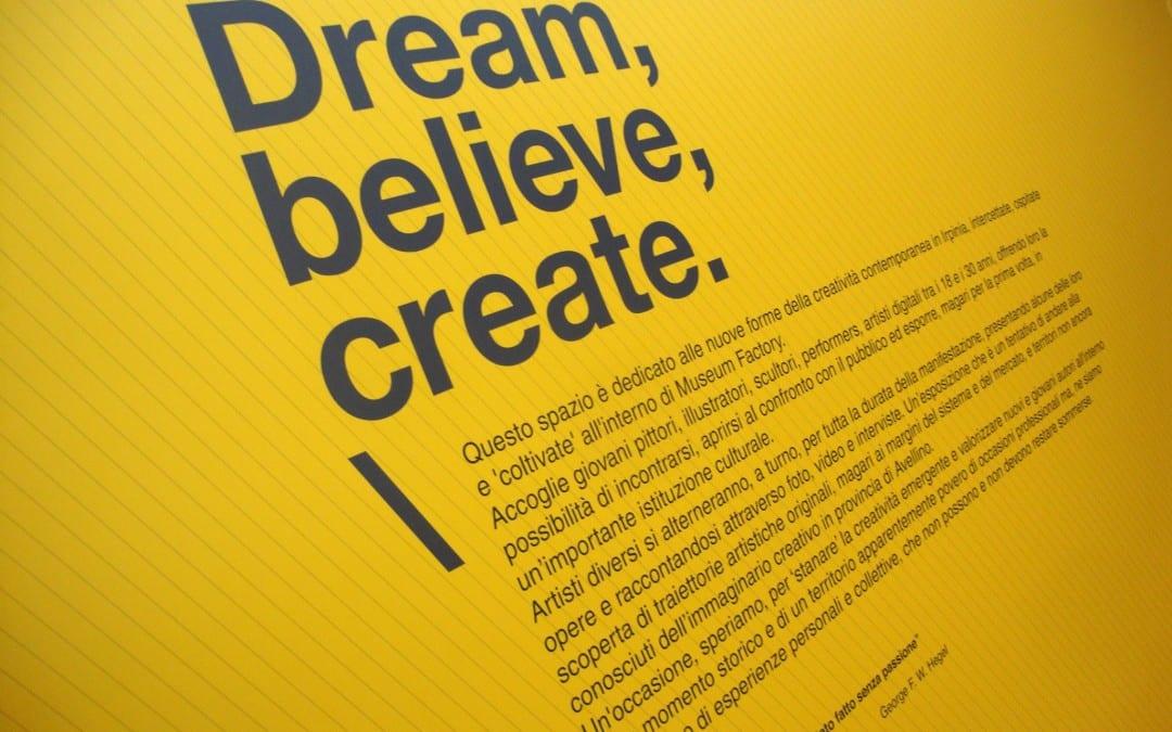 Dream, believe, create