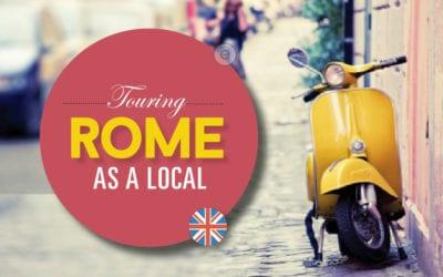 Rome as a local. Il volto più autentico della Capitale