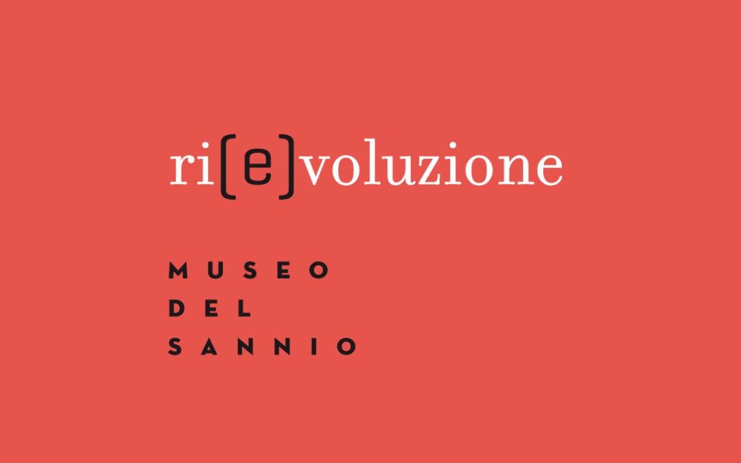 Ri(E)voluzione  Museo del Sannio