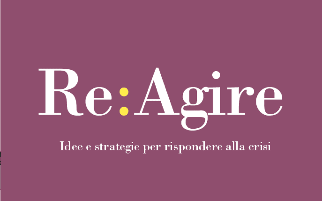 Re:Agire. Idee e strategie per rispondere alla crisi